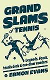 Grand Slams of Tennis: Legends, feuds, tennis dads & one-slam wonders