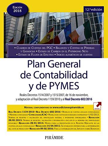 Plan General de Contabilidad y de PYMES: Reales Decretos 1514/2007 y 1515/2007, de 16 de noviembre, y adaptación al Real Decreto 1159/2010 (Economía Y Empresa) por Ediciones Pirámide