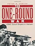 One-Round War: USMC Scout-Snipers in Vietnam (Special Ops/Elite Forces)