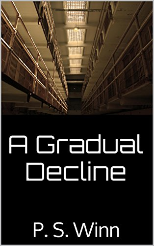 free kindle book A Gradual Decline: P. S. Winn