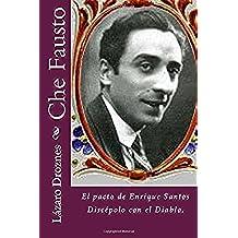 Che Fausto: El pacto de Enrique Santos Discépolo con el Diablo.: Volume 3 (Miradas sobre el tango)