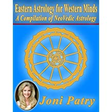 Eastern Astrology for Western Minds: A Compilation of NeoVedic Astrology (English Edition)