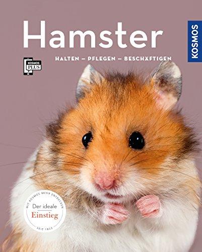 Hamster: halten, pflegen, beschäftigen (Mein Tier)