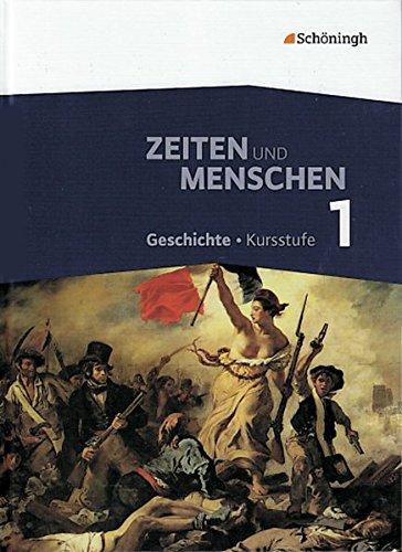 Zeiten und Menschen - Geschichtswerk für die Kursstufe des Gymnasiums (G8) in Baden-Württemberg: Band 1