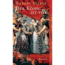 Der König ist tot: Roman (Fortune de France, Band 13)
