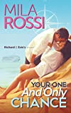 Front cover for the book Your One and Only Chance by Mila Rossi