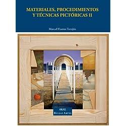 Materiales, procedimientos y técnicas pictóricas II: Preparación de los soportes, procedimientos y técnicas pictóricas: 2 (Bellas Artes)