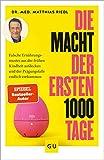 Die Macht der ersten 1000 Tage: Falsche Ernährungsmuster aus der frühen Kindheit aufdecken und der Prägungsfalle endlich entkommen (GU Einzeltitel Gesunde Ernährung) - Matthias Riedl