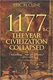 1177 B.C.: The Year Civilization Collapsed. Turning Points in Ancient History