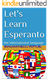 Let's Learn Esperanto: the international language (English Edition)