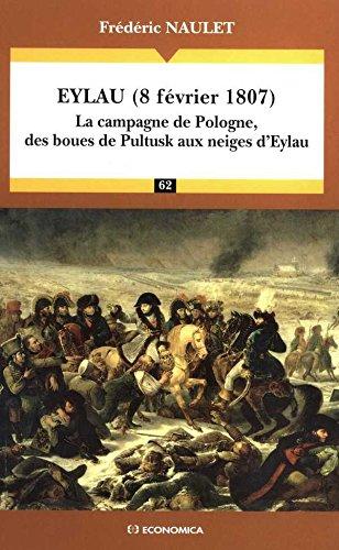 Eylau, 8 février 1807 : la campagne de Pologne, des boues de Pultusk aux neiges d'Eylau