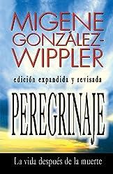 Peregrinaje: La Vida Despues De La Muerte by Migene Gonzalez-Wippler (1994-01-01)