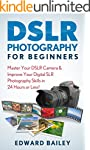 DSLR PHOTOGRAPHY: Master Your DSLR CA...