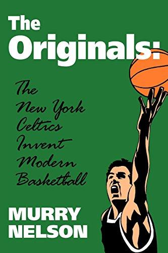 the-originals-the-new-york-celtics-invent-modern-basketball