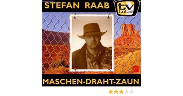 Maschendrahtzaun Stefan Raab Amazon De Musik