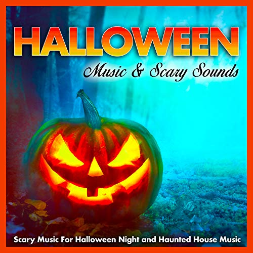 Halloween Music & Scary Sounds: Scary Music For Halloween Night and Haunted House Music (Sounds Scary Halloween-mp3 Für)