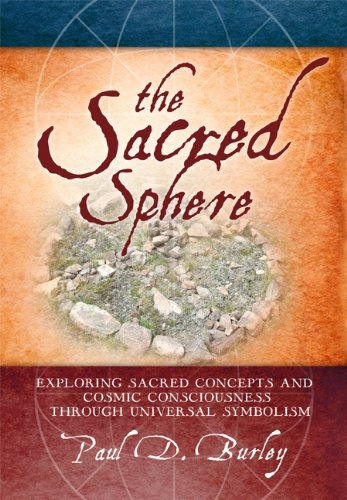 The Sacred Sphere: Exploring Sacred Concepts and Cosmic Consciousness Through Universal Symbolism