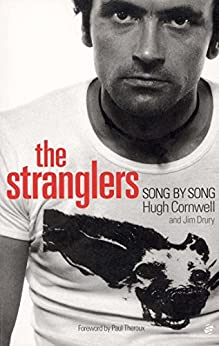 The Stranglers: Song by Song by [Cornwell, Hugh, Drury, Jim]