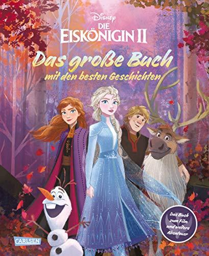 """Disney: Die Eiskönigin 2 - Das große Buch mit den besten Geschichten: \""""Das offizielle Buch zum Film\"""" und weitere Abenteuer"""