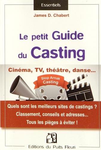 Guide du casting: Cinéma, TV, théâtre, danse... quels sont les meilleurs sites de casting ? Classement, conseils et adresses... Tous les pièges à éviter !