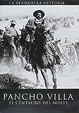 PANCHO VILLA EL CENTAURO DEL NORTE
