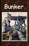 Bunker: Die schicksalhafte Geschichte der Besatzung eines Wehrmachtsbunkers an der Front (Tags: Krieg, Bunker, Maschinengewehr, Landser, Soldat, Weltkrieg, Laufgraben)