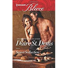 Sweet Seduction (Harlequin Blaze) by Daire St. Denis (2016-02-23)