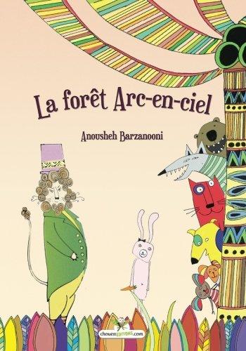 La forêt Arc-en-Ciel par Anousheh Barzanooni