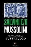 Salvini e/o Mussolini (Italian Edition)