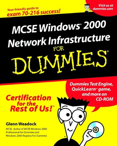 MCSE Windows 2000 Network Infrastructure For Dummies por Glenn E. Weadock