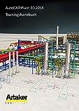 AutoCAD Plant 3D 2016 Trainingshandbuch