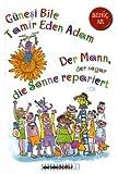 Der Mann, der sogar die Sonne repariert: Günesi Bile Tamir Eden Adam