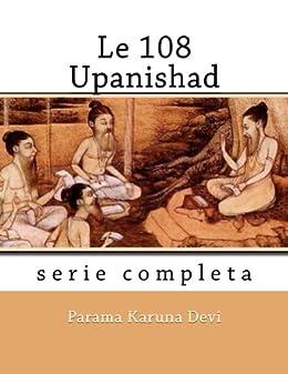 Le 108 Upanishad di [Devi, Parama Karuna]