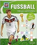 Rätseln und Stickern: Fußball (WAS IST WAS Rätselhefte)