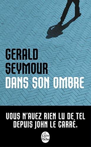 Dans son ombre (Thrillers) por Gerald Seymour