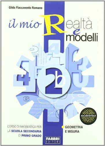 Il mio realtà e modelli. Con Apprendista matematico 2. Per la Scuola media
