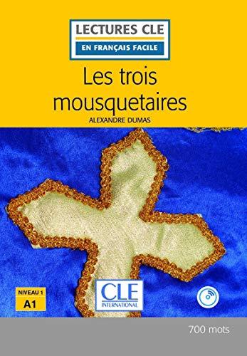 Les trois mousquetaires - Niveau 1/A1 - Lectures CLE en Français facile - Livre + CD - 2ème édition