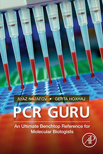 PCR Guru: An Ultimate Benchtop Reference for Molecular Biologists (English Edition)