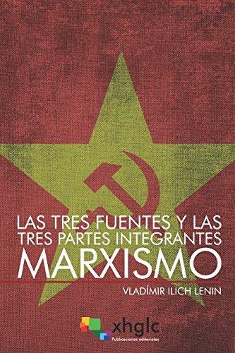 Las tres fuentes y las tres partes integrantes del Marxismo
