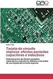 Tarjeta de circuito impreso: efectos parásitos capacitivos e inductivos