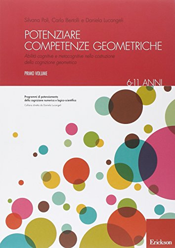 Potenziare competenze geometriche. Abilità cognitive e metacognitive nella costruzione della cognizione geometrica: 1