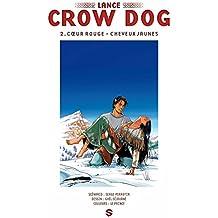 Lance Crow Dog T02 : Coeur rouge - Cheveux jaunes