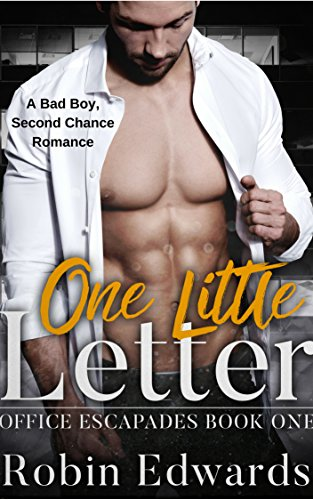 One Little Letter: A Bad Boy, Second Chance Romance (Office Escapades Book 1) (English Edition)