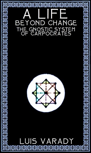 A Life Beyond Change The Gnostic System Of Carpocrates