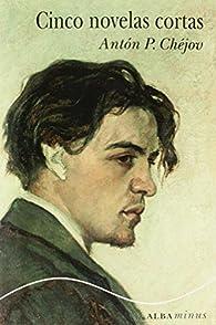 Cinco Novelas Cortas par Antón P. Chéjov