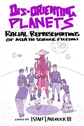 Dis-Orienting Planets: Racial Representations of Asia in Science Fiction (English Edition)
