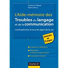 L'Aide-mémoire des troubles du langage et de la communication : L'orthophonie à tous les âges de la vie (Psychologie)