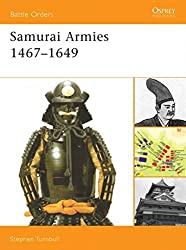 Samurai Armies 1467-1649 (Battle Orders)