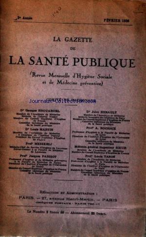 GAZETTE DE LA SANTE PUBLIQUE (LA) du 01/02/1936 - DR G. BROUARDEL - DT LOUIS MARTIN - PROF. MESSERLI - PROF. JACQUES PARISOT - DR JULES RENAULT - PROF. A ROCHAIX - MEDECIN GENERAL INSPECTEUR SIEUR - PROF. LOUIS TANON.