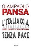 Image de L'Italiaccia senza pace: Misteri, amori e delitti del Dopoguerra